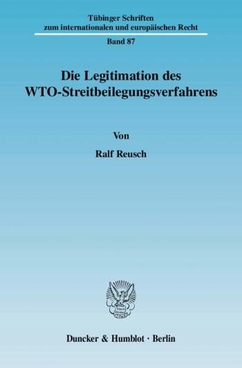 Cover: Die Legitimation des WTO-Streitbeilegungsverfahrens