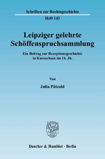 Cover: Leipziger gelehrte Schöffenspruchsammlung