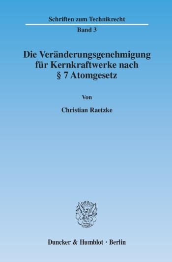 Cover: Die Veränderungsgenehmigung für Kernkraftwerke nach § 7 Atomgesetz