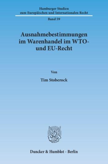 Cover: Ausnahmebestimmungen im Warenhandel im WTO- und EU-Recht