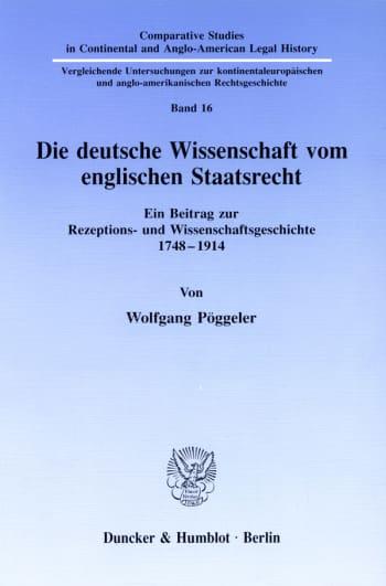 Cover: Die deutsche Wissenschaft vom englischen Staatsrecht