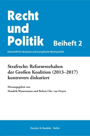 Cover: Strafrecht: Reformvorhaben der Großen Koalition (2013–2017) kontrovers diskutiert