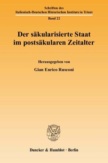 Cover: Der säkularisierte Staat im postsäkularen Zeitalter