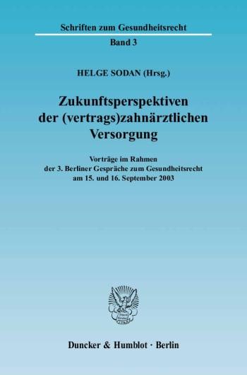 Cover: Zukunftsperspektiven der (vertrags)zahnärztlichen Versorgung
