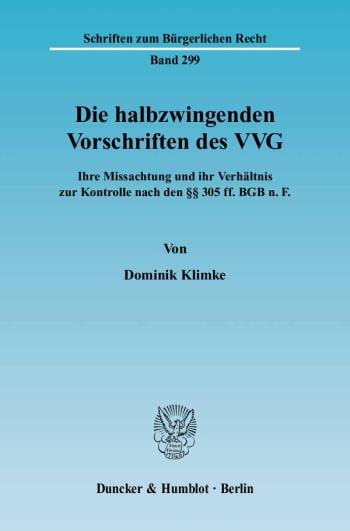Cover: Die halbzwingenden Vorschriften des VVG
