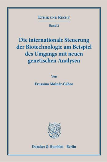 Cover: Die internationale Steuerung der Biotechnologie am Beispiel des Umgangs mit neuen genetischen Analysen