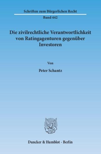 Cover: Die zivilrechtliche Verantwortlichkeit von Ratingagenturen gegenüber Investoren
