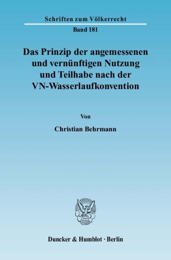 Cover: Das Prinzip der angemessenen und vernünftigen Nutzung und Teilhabe nach der VN-Wasserlaufkonvention