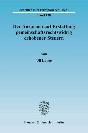 Cover: Der Anspruch auf Erstattung gemeinschaftsrechtswidrig erhobener Steuern