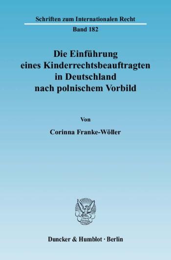 Cover: Die Einführung eines Kinderrechtsbeauftragten in Deutschland nach polnischem Vorbild