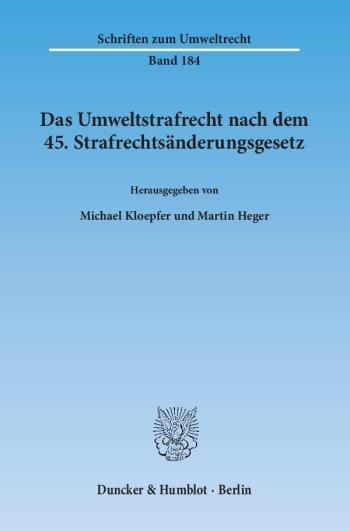 Cover: Das Umweltstrafrecht nach dem 45. Strafrechtsänderungsgesetz