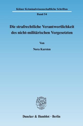 Cover: Die strafrechtliche Verantwortlichkeit des nicht-militärischen Vorgesetzten