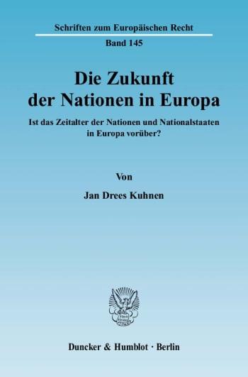 Cover: Die Zukunft der Nationen in Europa