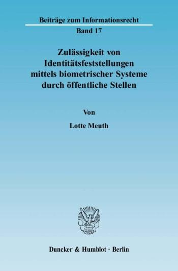 Cover: Zulässigkeit von Identitätsfeststellungen mittels biometrischer Systeme durch öffentliche Stellen