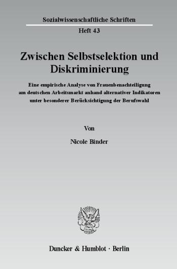 Cover: Zwischen Selbstselektion und Diskriminierung