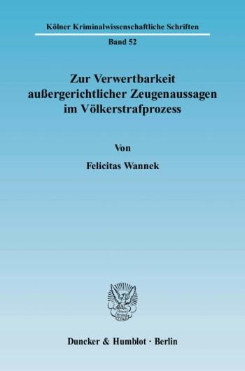 Cover: Zur Verwertbarkeit außergerichtlicher Zeugenaussagen im Völkerstrafprozess
