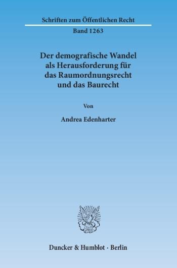 Cover: Der demografische Wandel als Herausforderung für das Raumordnungsrecht und das Baurecht