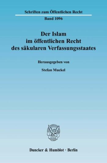 Cover: Der Islam im öffentlichen Recht des säkularen Verfassungsstaates