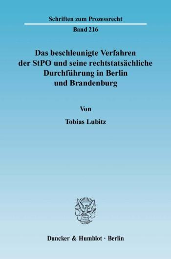 Cover: Das beschleunigte Verfahren der StPO und seine rechtstatsächliche Durchführung in Berlin und Brandenburg
