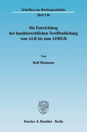 Cover: Die Entwicklung der handelsrechtlichen Veröffentlichung vom ALR bis zum ADHGB