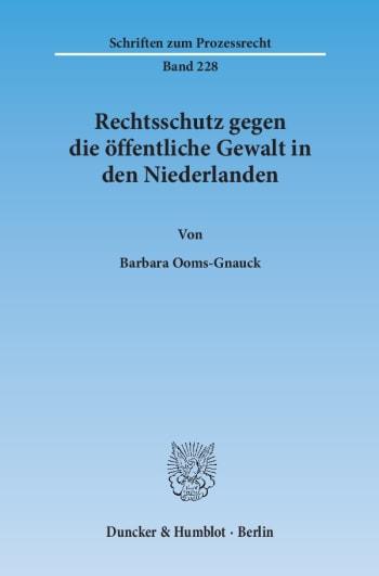 Cover: Rechtsschutz gegen die öffentliche Gewalt in den Niederlanden