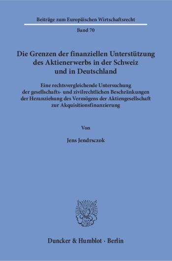 Cover: Die Grenzen der finanziellen Unterstützung des Aktienerwerbs in der Schweiz und in Deutschland