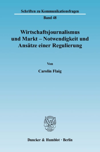 Cover: Wirtschaftsjournalismus und Markt - Notwendigkeit und Ansätze einer Regulierung