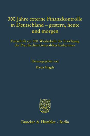 Cover: 300 Jahre externe Finanzkontrolle in Deutschland – gestern, heute und morgen<br/>