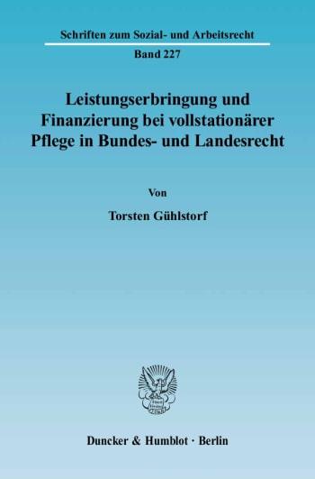 Cover: Leistungserbringung und Finanzierung bei vollstationärer Pflege in Bundes- und Landesrecht
