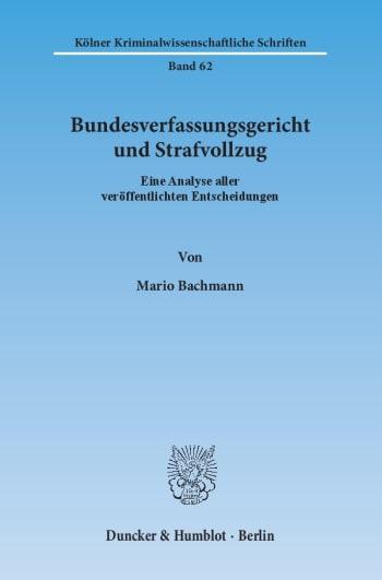 Cover: Bundesverfassungsgericht und Strafvollzug