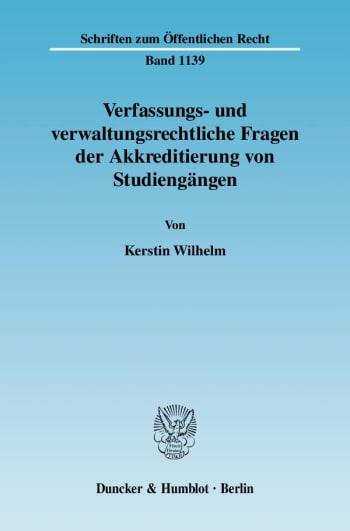 Cover: Verfassungs- und verwaltungsrechtliche Fragen der Akkreditierung von Studiengängen