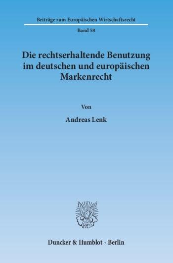 Cover: Die rechtserhaltende Benutzung im deutschen und europäischen Markenrecht