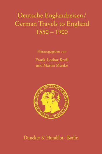Cover: Deutsche Englandreisen / German Travels to England 1550–1900