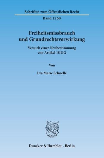 Cover: Freiheitsmissbrauch und Grundrechtsverwirkung