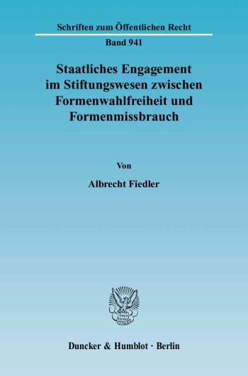 Cover: Staatliches Engagement im Stiftungswesen zwischen Formenwahlfreiheit und Formenmissbrauch