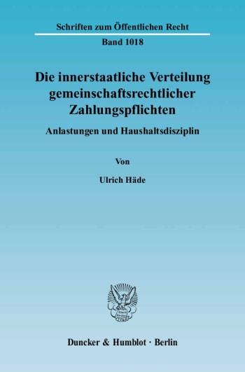 Cover: Die innerstaatliche Verteilung gemeinschaftsrechtlicher Zahlungspflichten