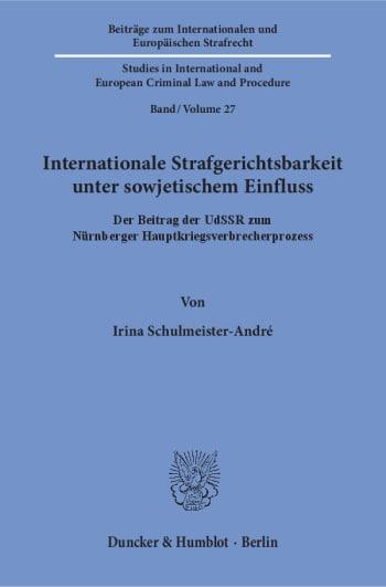 Cover: Internationale Strafgerichtsbarkeit unter sowjetischem Einfluss