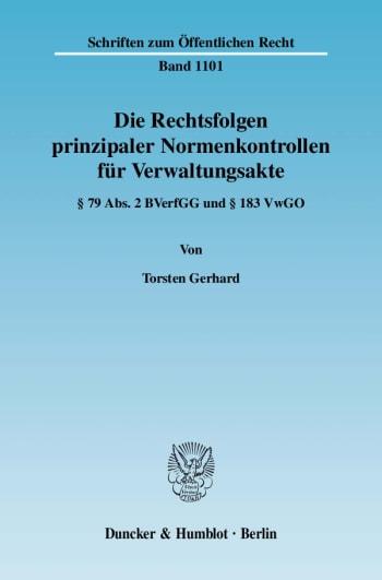 Cover: Die Rechtsfolgen prinzipaler Normenkontrollen für Verwaltungsakte