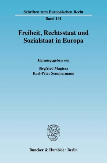 Cover: Freiheit, Rechtsstaat und Sozialstaat in Europa