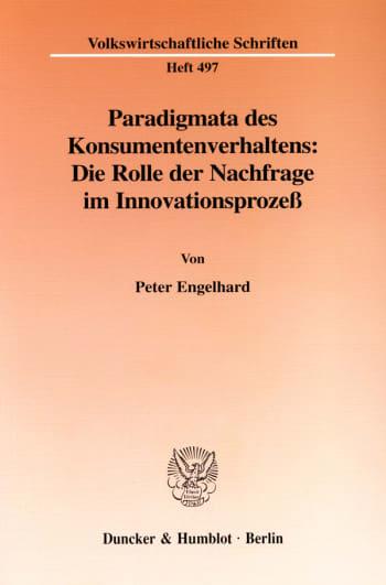 Cover: Paradigmata des Konsumentenverhaltens: Die Rolle der Nachfrage im Innovationsprozeß