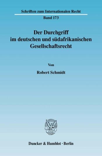 Cover: Der Durchgriff im deutschen und südafrikanischen Gesellschaftsrecht