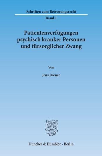 Cover: Patientenverfügungen psychisch kranker Personen und fürsorglicher Zwang