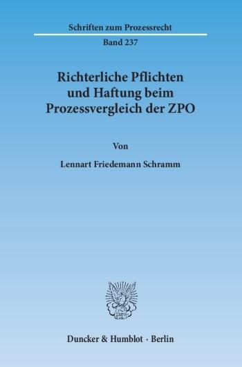 Cover: Richterliche Pflichten und Haftung beim Prozessvergleich der ZPO