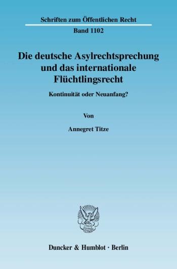 Cover: Die deutsche Asylrechtsprechung und das internationale Flüchtlingsrecht