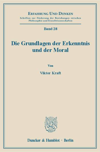 Cover: Die Grundlagen der Erkenntnis und der Moral