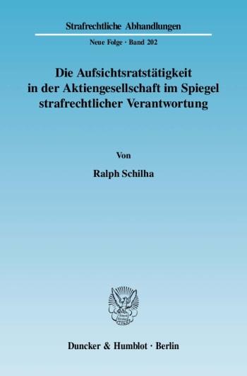 Cover: Die Aufsichtsratstätigkeit in der Aktiengesellschaft im Spiegel strafrechtlicher Verantwortung