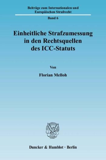 Cover: Einheitliche Strafzumessung in den Rechtsquellen des ICC-Statuts