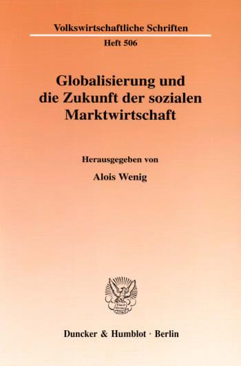 Cover: Globalisierung und die Zukunft der sozialen Marktwirtschaft
