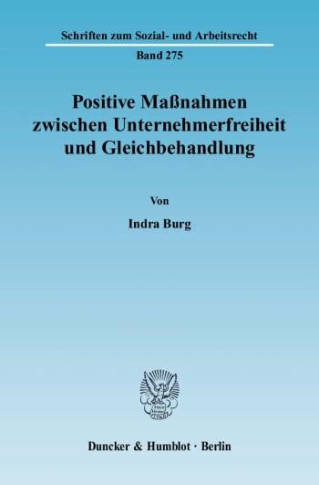 Cover: Positive Maßnahmen zwischen Unternehmerfreiheit und Gleichbehandlung