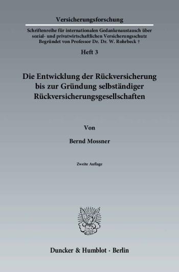 Cover: Die Entwicklung der Rückversicherung bis zur Gründung selbständiger Rückversicherungsgesellschaften